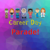 We will have our annual Career Day Parade this Friday, March 5th at 7:45 am.