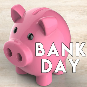 Bank Day!